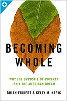 """5) Fikkert & Kapic (and Chalmers) Release New Book, """"Becoming Whole"""""""