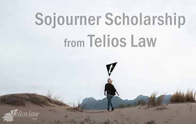 7) The Telios Law Sojourner Scholarship