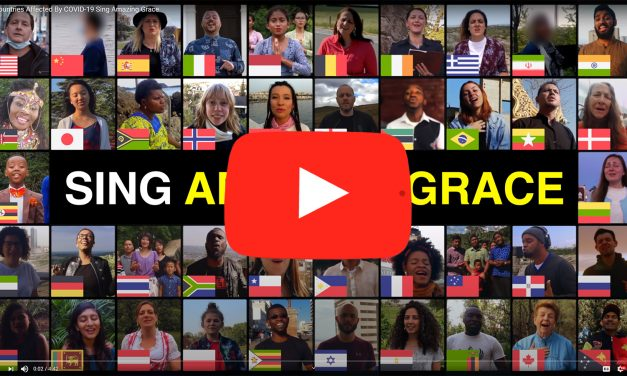 2) There's Just Something About Hearing 50 Nations Sing Amazing Grace