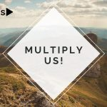 "3) Join Others in Asking God to ""Multiply Us!"