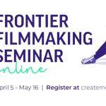 8) Frontier Filmmaking Seminar Online